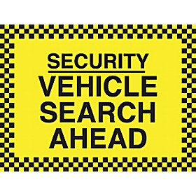 Security Vehicle Search Ahead Sign