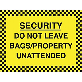 Security Do Not Leave Bags/Property Unattended Sign