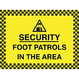 Security Foot Patrols In This Area Sign