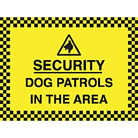 Security Dog Patrols In This Area Sign