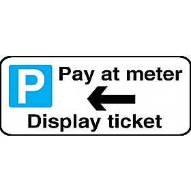 Pay At Meter Left Arrow Display Ticket Sign
