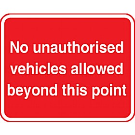 No Unauthorised Vehicles Allowed Beyond This Point Sign