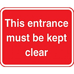 This Entrance Must Be Kept Clear Sign