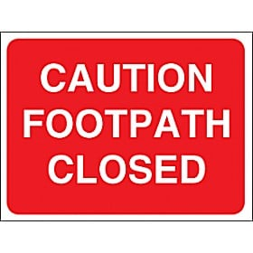 Caution Footpath Closed Sign