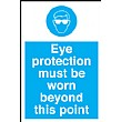 Eye Protection Must Be Worn Beyond This Point Sign