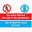 No Entry Without The Use Of Ear Protection Sign