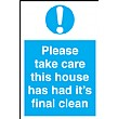 Please Take Care This House Has Had Its Final Clean Sign