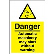 Danger Automatic Machinery May Start Without Warning Sign