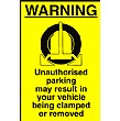 Warning Unauthorised Parking May Result In Your Vehicle Being Clamped Or Removed.