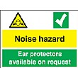 Noise Hazard Ear Protectors Available On Request Sign