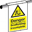 Danger Scaffolding Incomplete Scaffold Sign