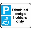 Disabled Badge Holders Only Sign