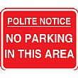 Polite Notice No Parking In This Area Sign