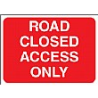 Road Closed Access Only Sign