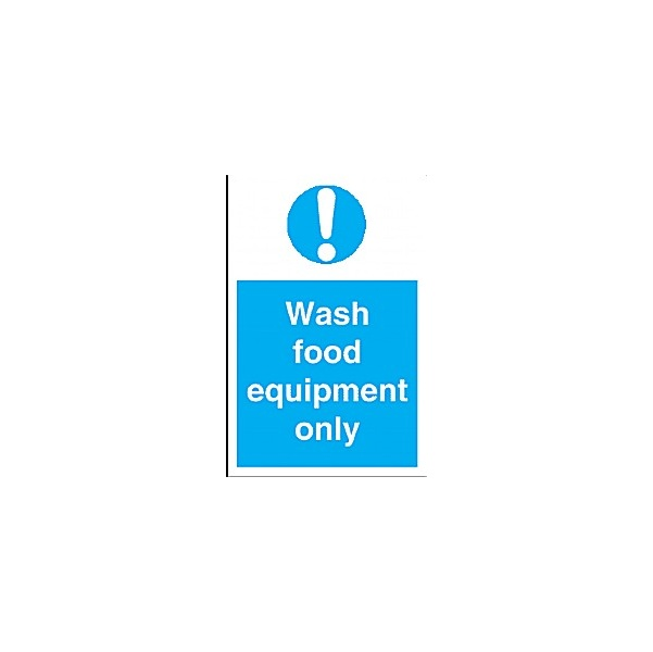 Wash Food Equipment Only Sign